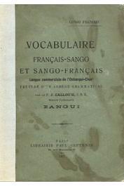 CALLOC'H J., (Père) - Vocabulaire Français-Sango et sango-Français, langue commerciale de l'Oubangui-chari, précédé d'un abrégé grammatical
