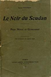 TAUXIER Louis - Le noir du Soudan. Pays Mossi et Gourounsi. Documents et analyses