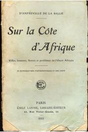 ANFREVILLE DE LA SALLE Dr. Léon d' - Sur la côte d'Afrique. Villes, brousses, fleuves et problèmes de l'Ouest Africain