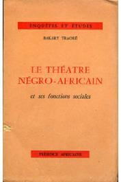 TRAORE Bakary - Le théâtre négro-africain et ses fonctions sociales