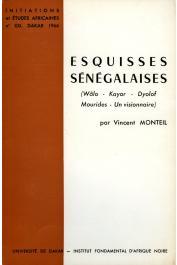 MONTEIL Vincent - Esquisses sénégalaises (Wâlo - Kayor - Dyolof - mourides - Un visionnaire)