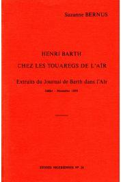 Etudes Nigériennes - 28, BERNUS Suzanne - Henri Barth chez les Touaregs de l'Aïr. Extraits du journal de Barth dans l'Aïr (Juillet-Décembre 1850)