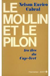 CABRAL Nelson Eurico - Le moulin et le pilon. Les îles du Cap-Vert