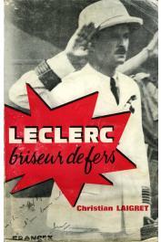 LAIGRET Christian - Leclerc briseur de fers (le coup de Fernando Po). roman historique