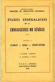Etudes Sénégalaises 09 fasc. 3: Climat - Sols - Végétation  - BRIGAUD Félix, CHARREAU Cl., FAUCK R., ADAM J.-G.