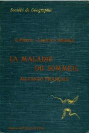 MARTIN Gustave, LEBOEUF, ROUBAUD (sous la direction de) - La maladie du sommeil au Congo français. Rapport de la Mission d'études de la Maladie du Sommeil au Congo Français 1906-1908