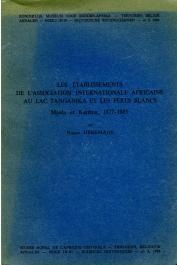 HEREMANS Roger - Les établissements de l'Association Internationale Africaine au Lac Tanganika et les Pères Blancs. Mpala et Karéma. 1877-85