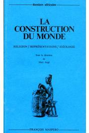 AUGE Marc, (sous la direction de) - La construction du monde. Religion - Représentations - Idéologie