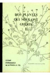FERNANDEZ DE LA PRADILLA César - Des plantes qui nous ont guéris. 1