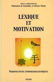 COLOMBEL Véronique de, TERSIS Nicole (Editeurs) - Lexique et motivation. Perspectives ethnolinguistiques