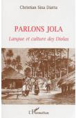 SINA DIATTA Christian - Parlons jola. Langue et culture des Diolas