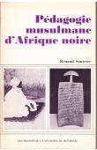 SANTERRE Renaud - Pédagogie musulmane d'Afrique noire: l'école coranique peule du Cameroun