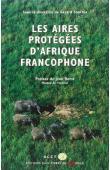 SOURNIA Georges, (sous la direction de) - Les aires protégées d'Afrique francophone