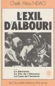NDAO Cheik Aliou - L'exil d'Albouri suivi de La Décision, Le Fils de l'Almamy, La Case de l'homme