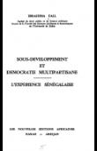 SALL Ibrahima - Sous-développement et démocratie multipartisane, l'expérience sénégalaise