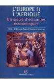 ALMEIDA-TOPOR Hélène d', LAKROUM Monique - L'Europe et l'Afrique: un siècle d'échanges économiques