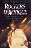 LEE Hélène - Rockers d'Afrique: stars et légendes du rock mandingue