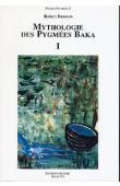 BRISSON Robert - Mythologie des pygmées Baka (sud Cameroun). Mythologie et contes - I