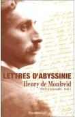 MONFREID Henry de - Lettres d'Abyssinie: écrits d'aventurier. 1, août 1911 - octobre 1913