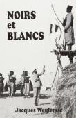 WEULERSSE Jacques - Noirs et blancs. A travers l'Afrique nouvelle de Dakar au Cap