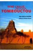 QUELLA-VILLEGER Alain - Une vie pour Tombouctou: René Caillié
