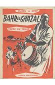 CERF Julien de - Bahr el Ghazal, terre du Tchad