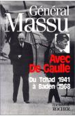 MASSU Jacques - Avec De Gaulle, du Tchad 1941 à Baden 1968