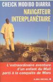 DIARRA Cheick Modibo - Navigateur interplanétaire, l'extraordinaire aventure d'un enfant du Mali parti à la conquête de Mars
