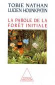NATHAN Tobie, HOUNKPATIN Lucien - La parole de la forêt initiale
