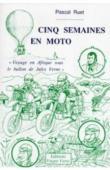 RUET Pascal - Cinq semaines en moto, voyage en Afrique sous le ballon de Jules Verne