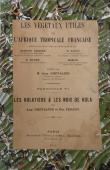 CHEVALIER Auguste, PERROT Emile - Les kolatiers et les noix de kola