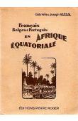 VASSAL Gabrielle, VASSAL Joseph - Français, Belges et Portugais en Afrique équatoriale