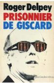 DELPEY Roger - Prisonnier de Giscard