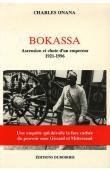 ONANA Charles - Bokassa. Ascension et chute d'un empereur 1921-1926