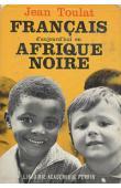 TOULAT Jean - Français d'aujourd'hui en Afrique noire