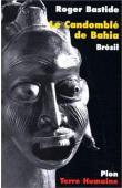 BASTIDE Roger - Le Candomblé de Bahia (rite Nagô): transe et possessions