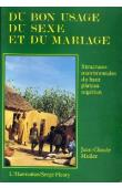MULLER Jean-Claude - Du bon usage du sexe et du mariage. Structures matrimoniales du haut plateau nigérian