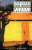 EBERSOHN Wessel - Coin perdu pour mourir