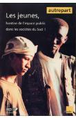 AUTREPART - 18, DIOUF Mamadou, COLLIGNON René, (éditeurs) - Les jeunes, hantise de l'espace public dans les sociétés du Sud
