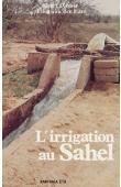 DIEMER Geert, VAN DER LAAN Ellen - L'irrigation au Sahel - La crise des périmètres irrigués et la voie haalpulaar