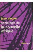 ZIEGLER Jean - Sociologie de la nouvelle Afrique