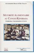 KANKONDE MUKADI, TOLLENS Eric (éditeurs) - Sécurité alimentaire au Congo-Kinshasa: production, consommation et survie