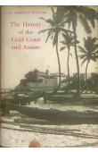 REINDORF Carl Christian, (Rev.) - The History of the Gold Coast and Asante Based on Traditions and Historical Facts from about 1500 to 1860.  2nd edition