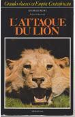 REMY Georges - Grandes chasses en Empire Centrafricain. L'attaque du lion (avec jaquette)
