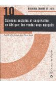 JACOB Jean-Pierre (sous la direction de) - Sciences sociales et coopération en Afrique: les rendez-vous manqués