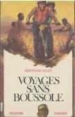 SOLET Bertrand - Voyages sans boussole