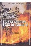 ETIENNE de GARAGNOL Marc - Feux de brousse.. feux de paille !!!