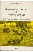 RAYNAUT Claude - Structures normatives et relations électives. Etude d'une communauté villageoise haoussa