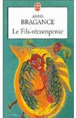 BRAGANCE Anne - Le fils-récompense