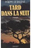 BALEINE Philippe de - Tard dans la nuit